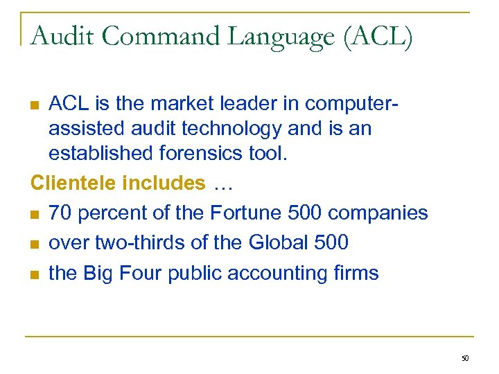 Audit Command Language (ACL) ACL is the market leader in computerassisted audit technology and