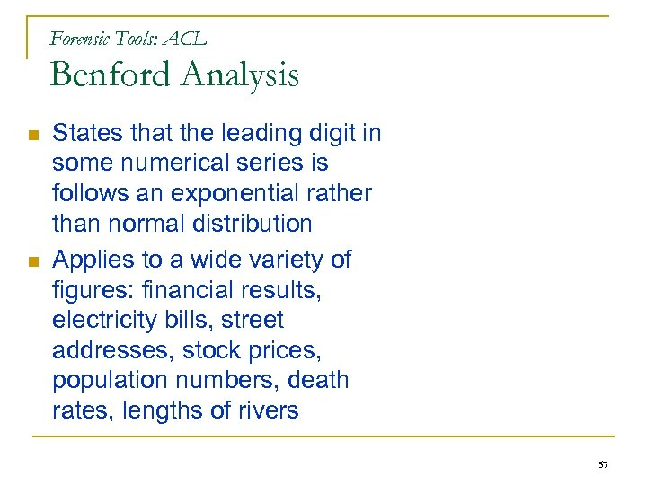 Forensic Tools: ACL Benford Analysis n n States that the leading digit in some