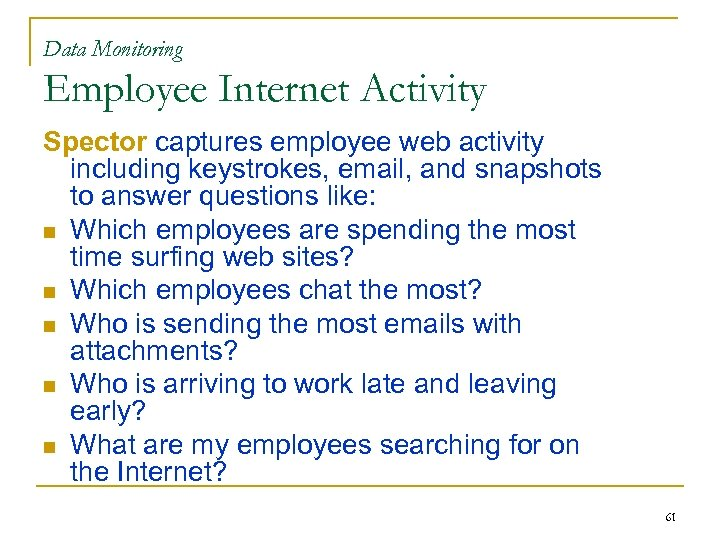 Data Monitoring Employee Internet Activity Spector captures employee web activity including keystrokes, email, and