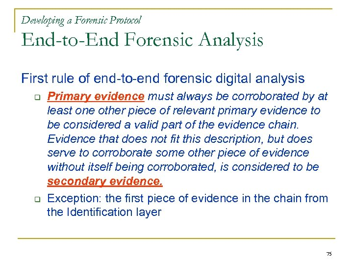Developing a Forensic Protocol End-to-End Forensic Analysis First rule of end-to-end forensic digital analysis