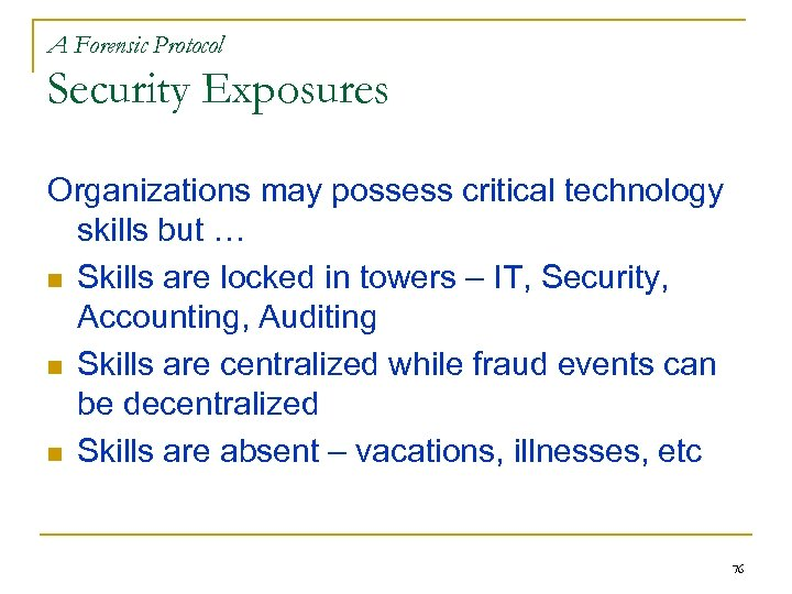 A Forensic Protocol Security Exposures Organizations may possess critical technology skills but … n