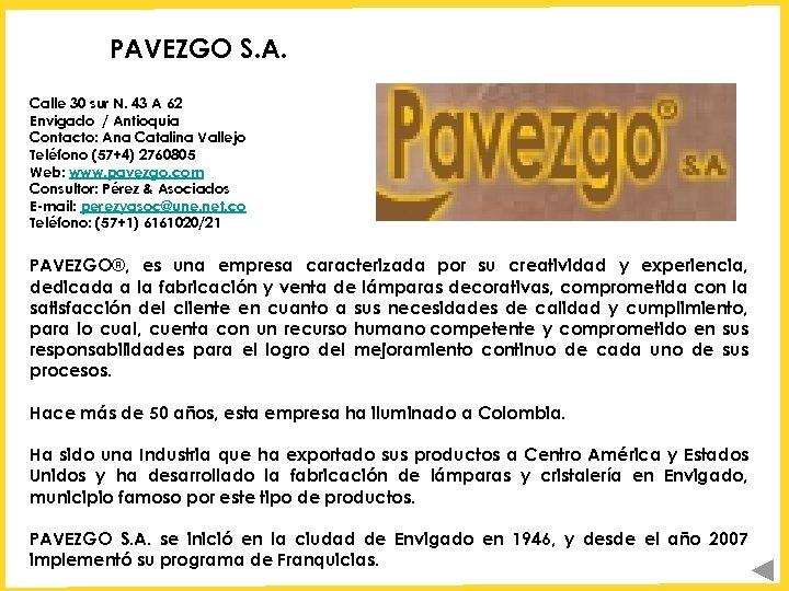 PAVEZGO S. A. Calle 30 sur N. 43 A 62 Envigado / Antioquia Contacto: