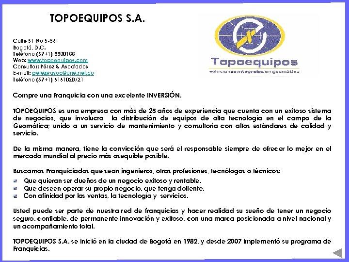 TOPOEQUIPOS S. A. Calle 51 No 5 -56 Bogotá, D. C. Teléfono (57+1) 3380188