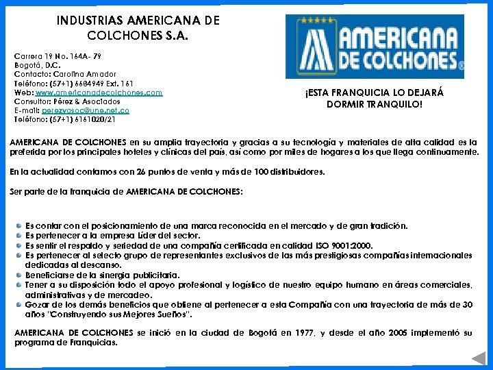 INDUSTRIAS AMERICANA DE COLCHONES S. A. Carrera 19 No. 164 A- 79 Bogotá, D.