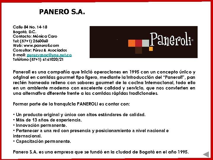 PANERO S. A. Calle 84 No. 14 -18 Bogotá, D. C. Contacto: Mónica Caro