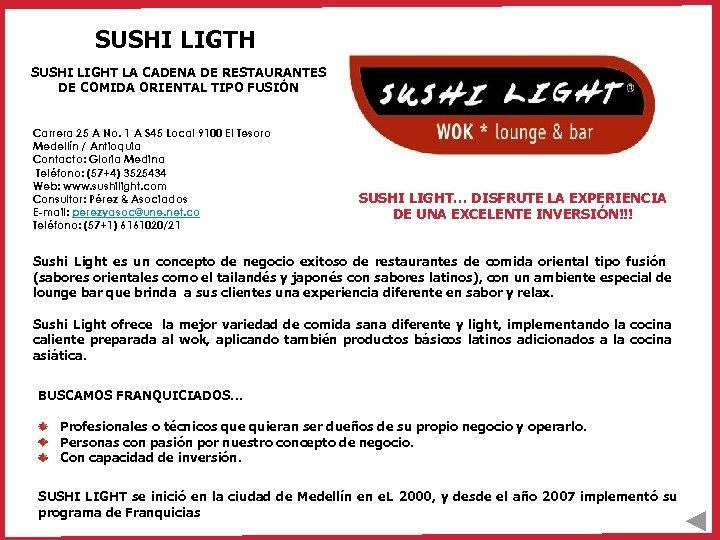 SUSHI LIGTH SUSHI LIGHT LA CADENA DE RESTAURANTES DE COMIDA ORIENTAL TIPO FUSIÓN Carrera