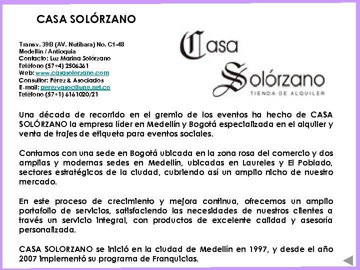 CASA SOLÓRZANO Transv. 39 B (AV. Nutibara) No. C 1 -48 Medellín / Antioquia