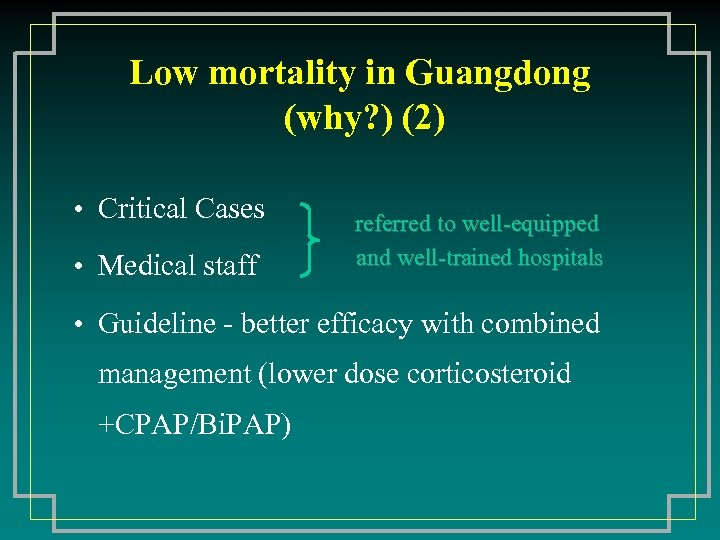 Low mortality in Guangdong (why? ) (2) • Critical Cases • Medical staff referred