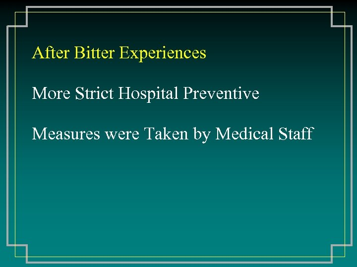 After Bitter Experiences More Strict Hospital Preventive Measures were Taken by Medical Staff