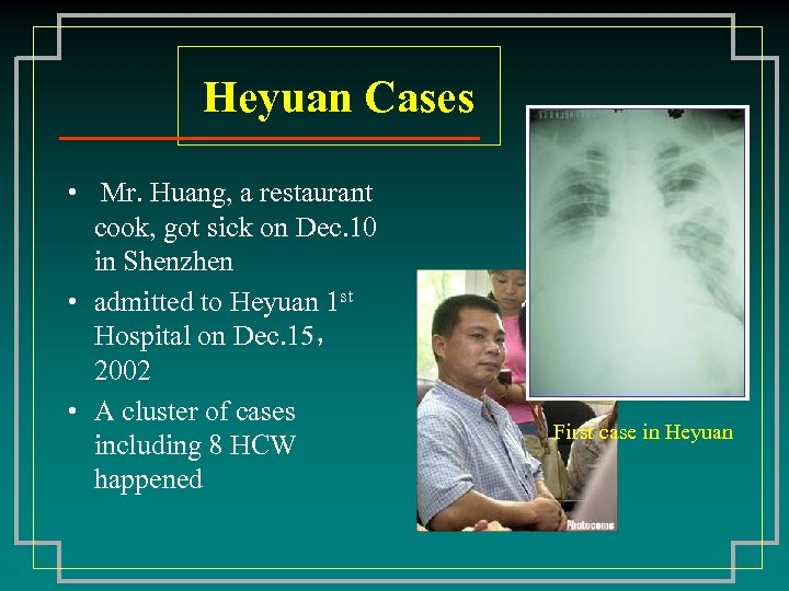 Heyuan Cases • Mr. Huang, a restaurant cook, got sick on Dec. 10 in
