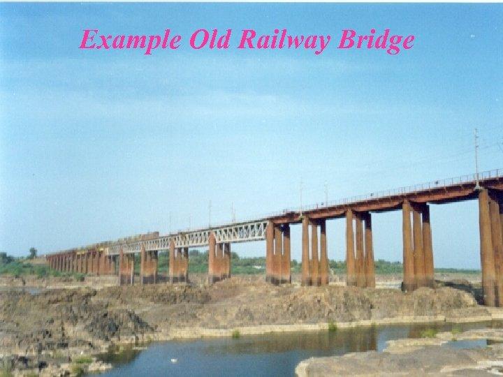 Example Old Railway Bridge