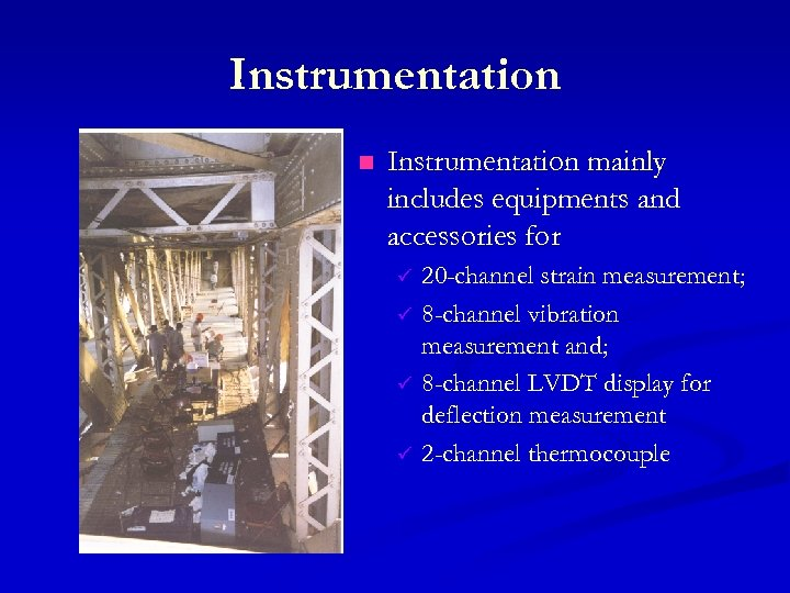 Instrumentation n Instrumentation mainly includes equipments and accessories for ü ü 20 -channel strain