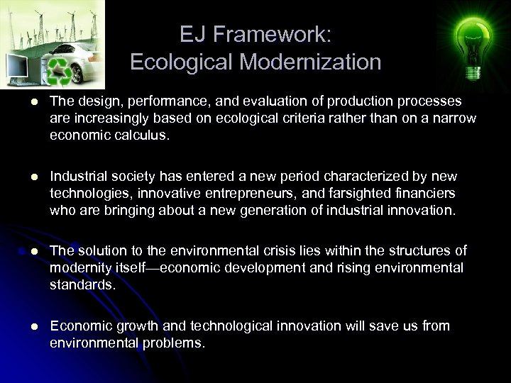 EJ Framework: Ecological Modernization l The design, performance, and evaluation of production processes are