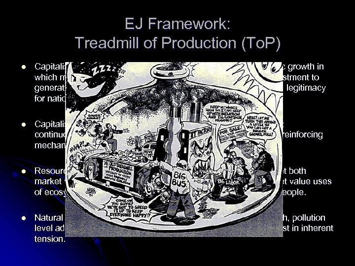 EJ Framework: Treadmill of Production (To. P) l Capitalism is a system ideologically wedded