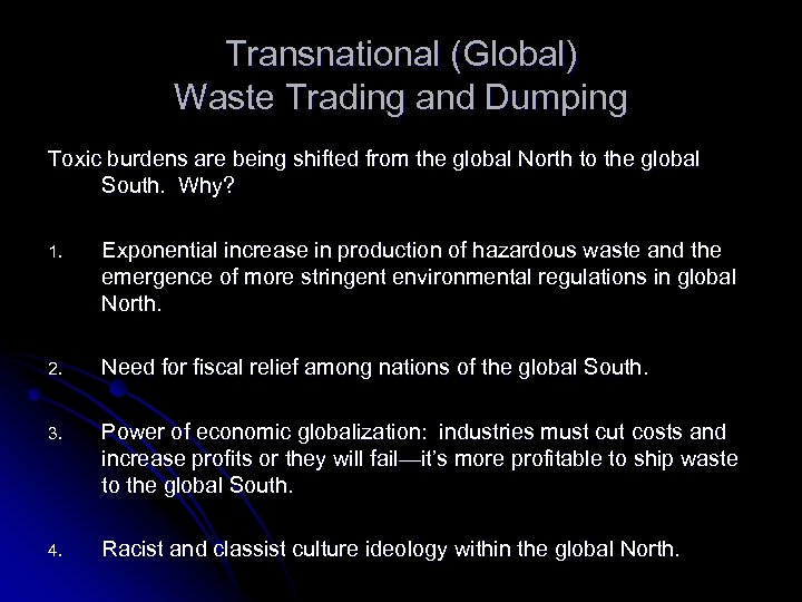 Transnational (Global) Waste Trading and Dumping Toxic burdens are being shifted from the global