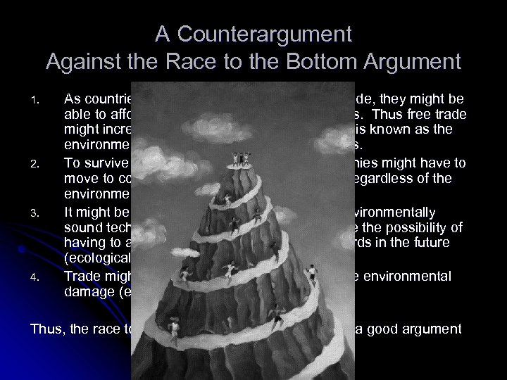 A Counterargument Against the Race to the Bottom Argument 1. 2. 3. 4. As