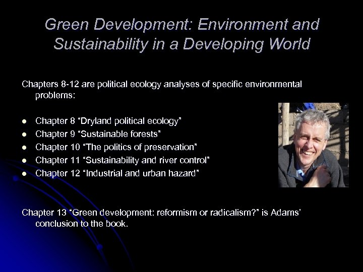 Green Development: Environment and Sustainability in a Developing World Chapters 8 -12 are political