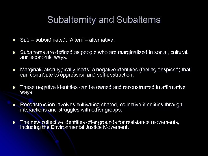 Subalternity and Subalterns l Sub = subordinated. Altern = alternative. l Subalterns are defined