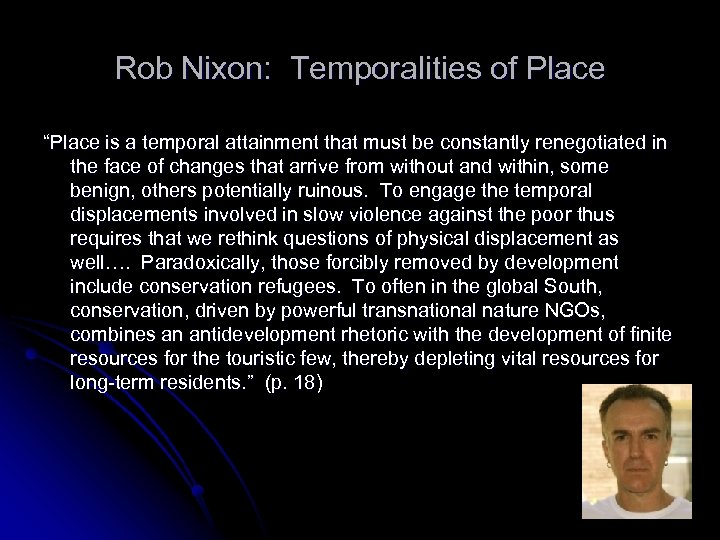 "Rob Nixon: Temporalities of Place ""Place is a temporal attainment that must be constantly"