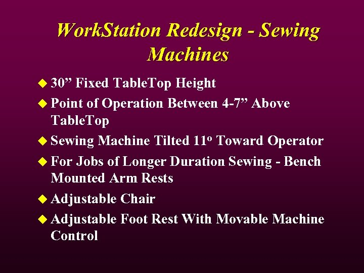 "Work. Station Redesign - Sewing Machines u 30"" Fixed Table. Top Height u Point"