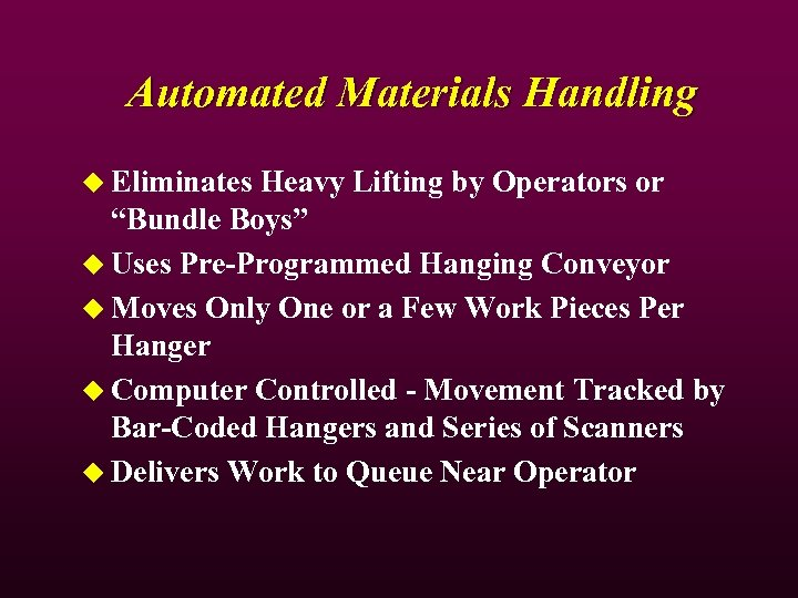 "Automated Materials Handling u Eliminates Heavy Lifting by Operators or ""Bundle Boys"" u Uses"