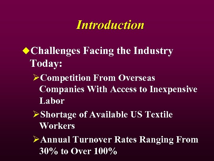 Introduction u. Challenges Facing the Industry Today: ØCompetition From Overseas Companies With Access to