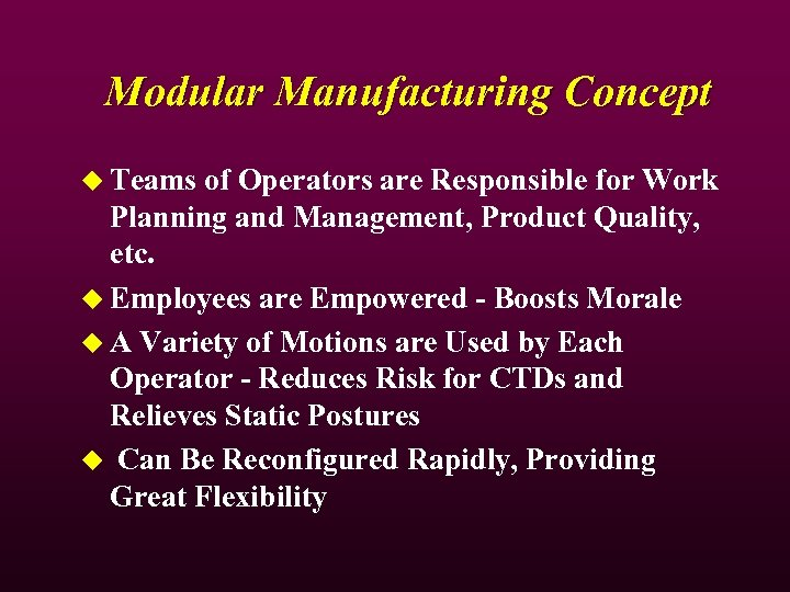 Modular Manufacturing Concept u Teams of Operators are Responsible for Work Planning and Management,
