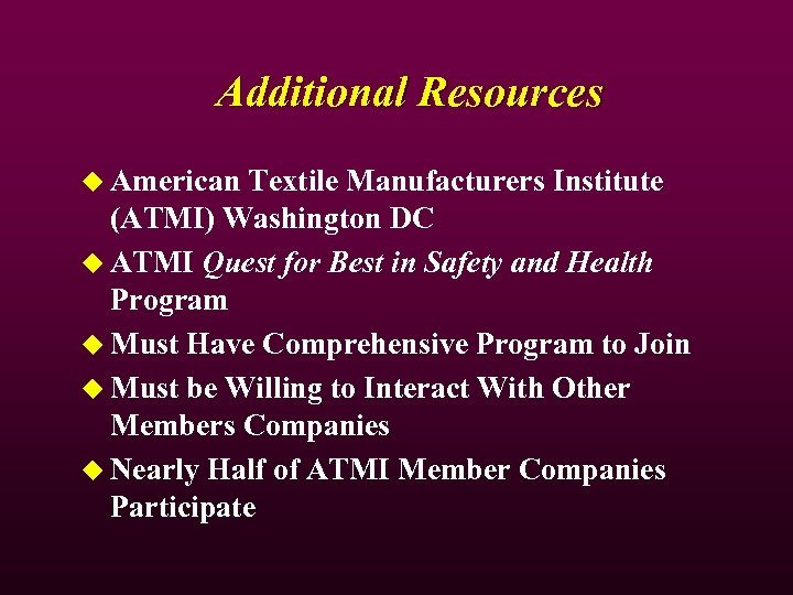 Additional Resources u American Textile Manufacturers Institute (ATMI) Washington DC u ATMI Quest for
