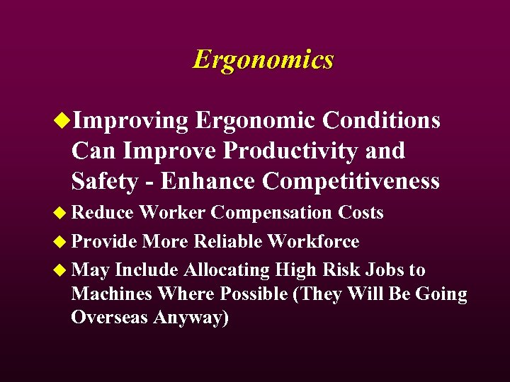 Ergonomics u. Improving Ergonomic Conditions Can Improve Productivity and Safety - Enhance Competitiveness u