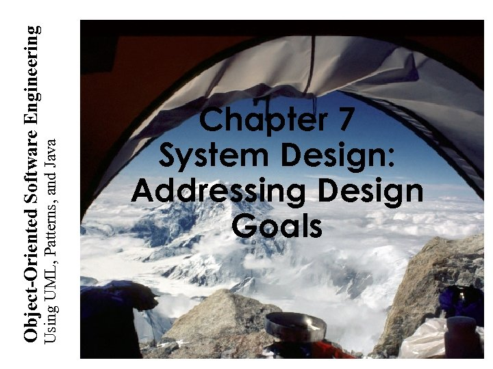 Using UML, Patterns, and Java Object-Oriented Software Engineering Chapter 7 System Design: Addressing Design