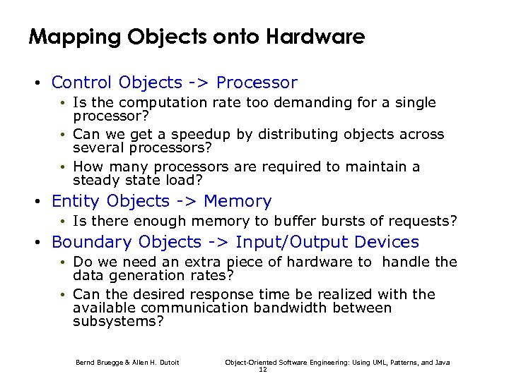 Mapping Objects onto Hardware • Control Objects -> Processor • Is the computation rate
