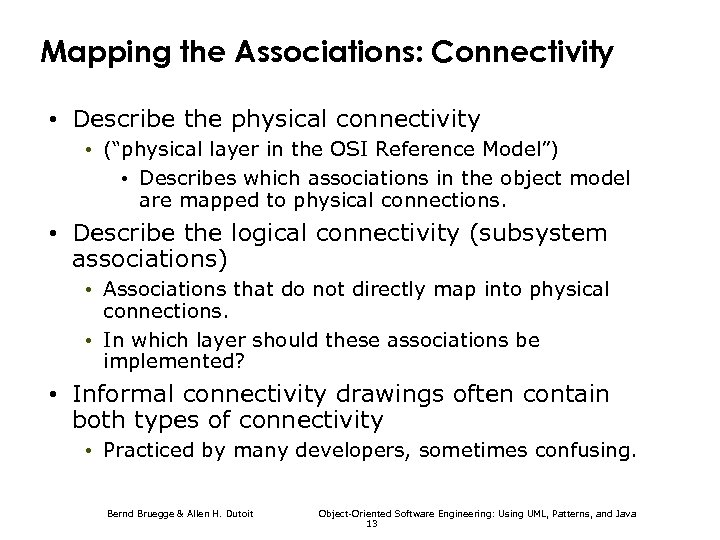 """Mapping the Associations: Connectivity • Describe the physical connectivity • (""""physical layer in the"""