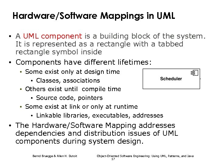 Hardware/Software Mappings in UML • A UML component is a building block of the