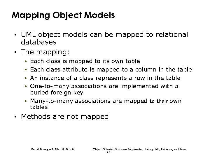Mapping Object Models • UML object models can be mapped to relational databases •