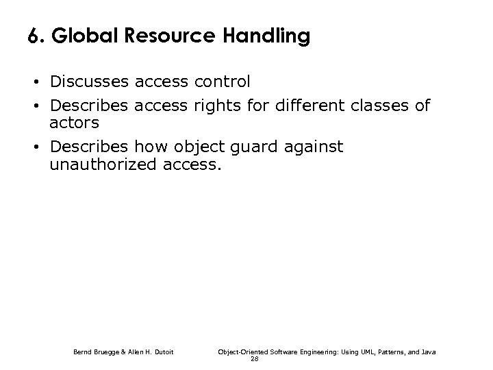 6. Global Resource Handling • Discusses access control • Describes access rights for different