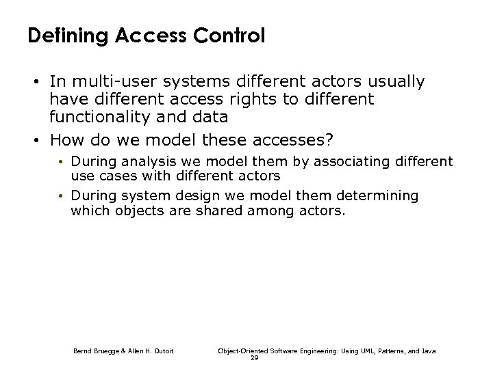 Defining Access Control • In multi-user systems different actors usually have different access rights