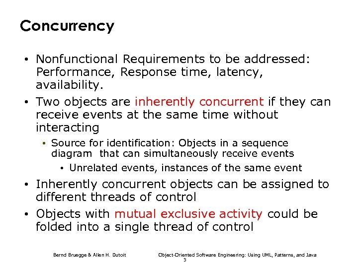 Concurrency • Nonfunctional Requirements to be addressed: Performance, Response time, latency, availability. • Two