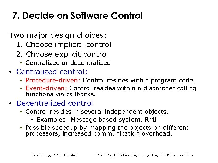 7. Decide on Software Control Two major design choices: 1. Choose implicit control 2.