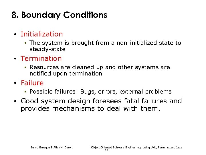 8. Boundary Conditions • Initialization • The system is brought from a non-initialized state