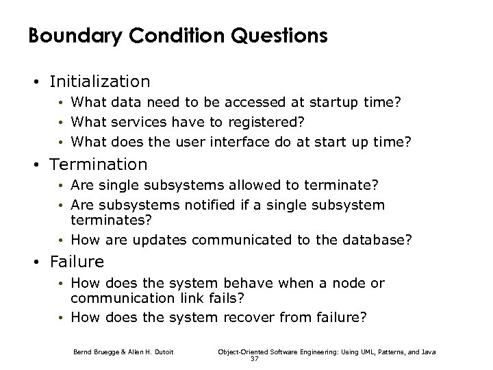 Boundary Condition Questions • Initialization • What data need to be accessed at startup