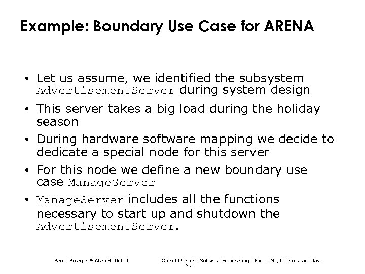 Example: Boundary Use Case for ARENA • Let us assume, we identified the subsystem