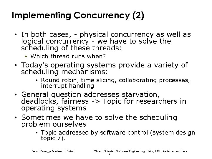 Implementing Concurrency (2) • In both cases, - physical concurrency as well as logical