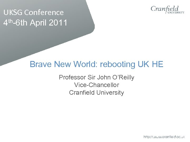 UKSG Conference 4 th-6 th April 2011 Brave New World: rebooting UK HE Professor
