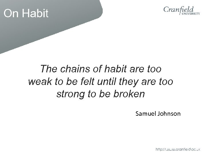 On Habit The chains of habit are too weak to be felt until they