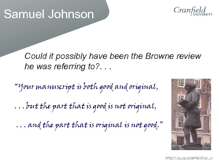 Samuel Johnson Could it possibly have been the Browne review he was referring to?
