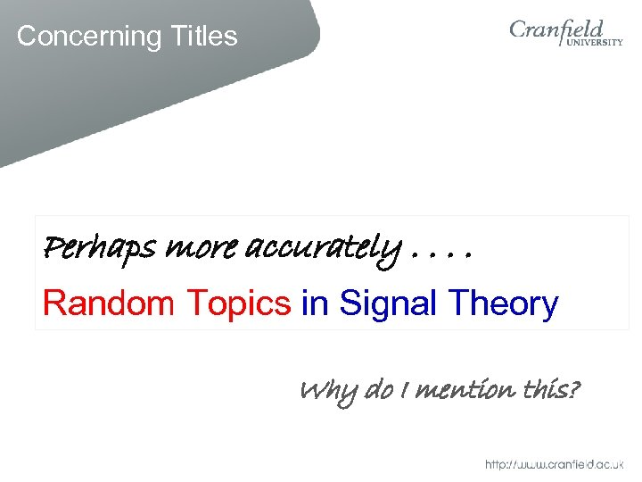 Concerning Titles Perhaps more accurately. . My Ph. D Thesis. . Random Topics in