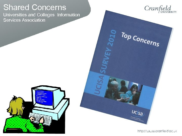 Shared Concerns Universities and Colleges Information Services Association