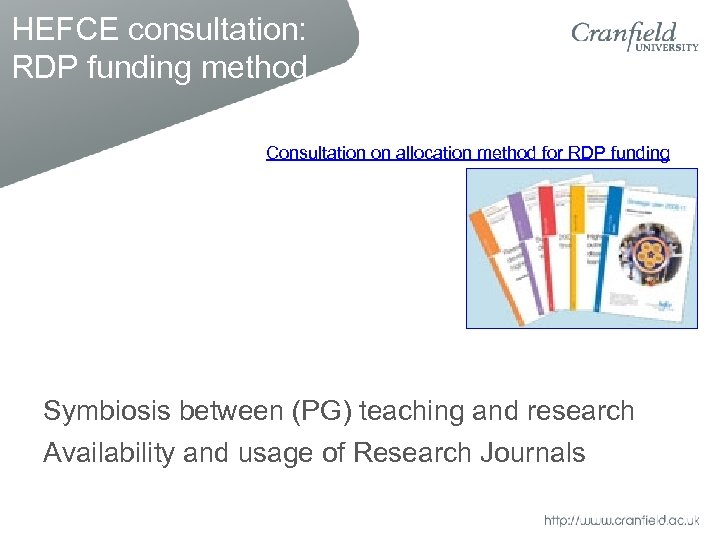 HEFCE consultation: RDP funding method Consultation on allocation method for RDP funding Symbiosis between