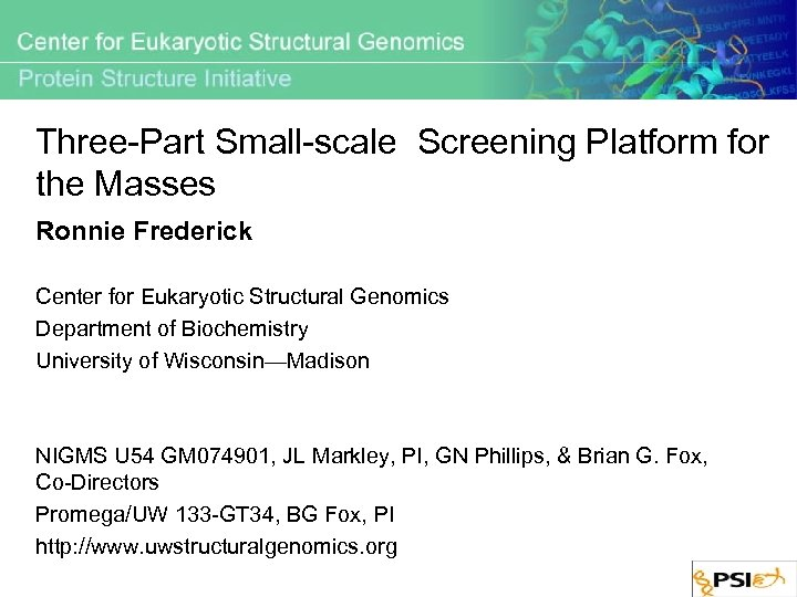 Three-Part Small-scale Screening Platform for the Masses Ronnie Frederick Center for Eukaryotic Structural Genomics