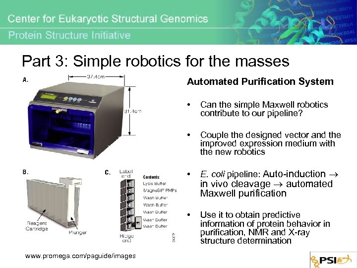 Part 3: Simple robotics for the masses Automated Purification System • • Couple the